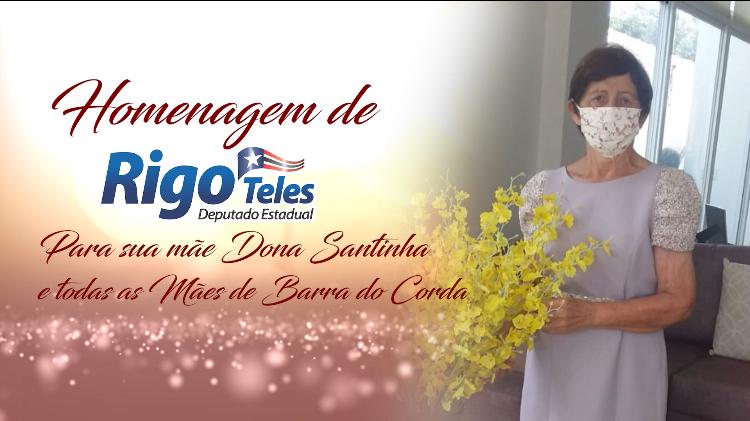 Deputado Rigo Teles homenageia sua mãe Dona Santinha e todas as mães de Barra do Corda
