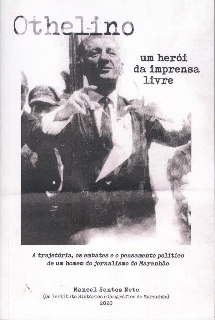 """Livro """"Othelino: um herói da imprensa livre"""" será lançado nesta terça na Assembleia Legislativa"""